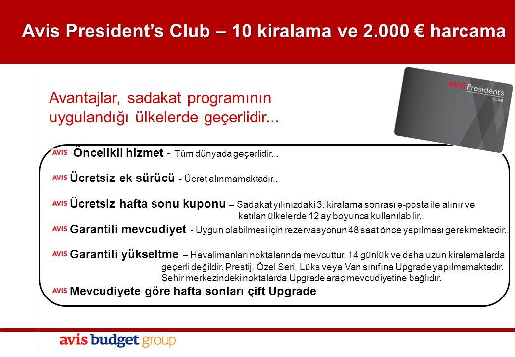 4 4 GENEL Avis President's Club – 10 kiralama ve 2.000 € harcama Öncelikli hizmet - Tüm dünyada geçerlidir...