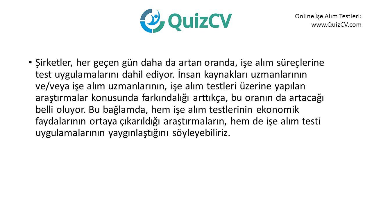 Online İşe Alım Testleri: www.QuizCV.com Şirketler, her geçen gün daha da artan oranda, işe alım süreçlerine test uygulamalarını dahil ediyor.