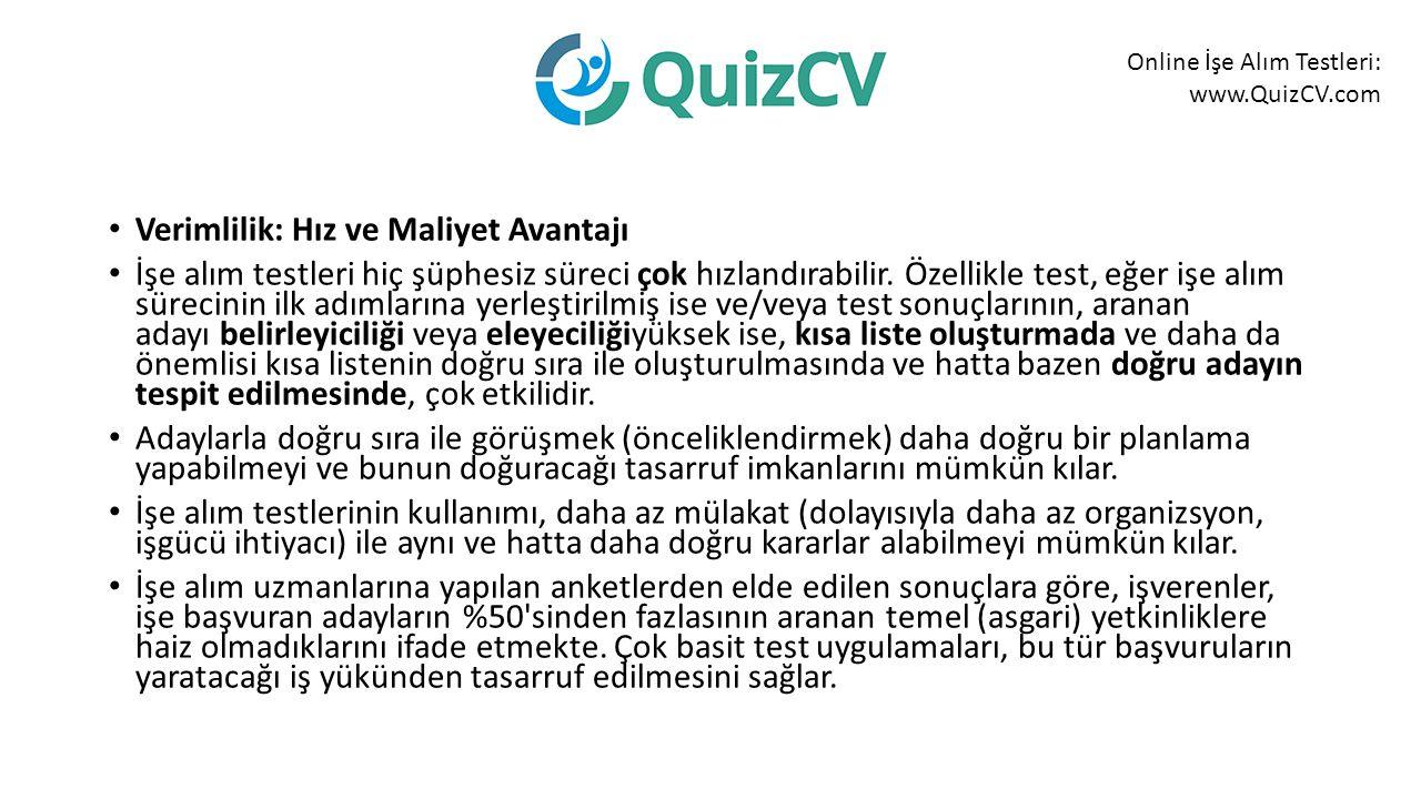 Online İşe Alım Testleri: www.QuizCV.com Verimlilik: Hız ve Maliyet Avantajı İşe alım testleri hiç şüphesiz süreci çok hızlandırabilir.