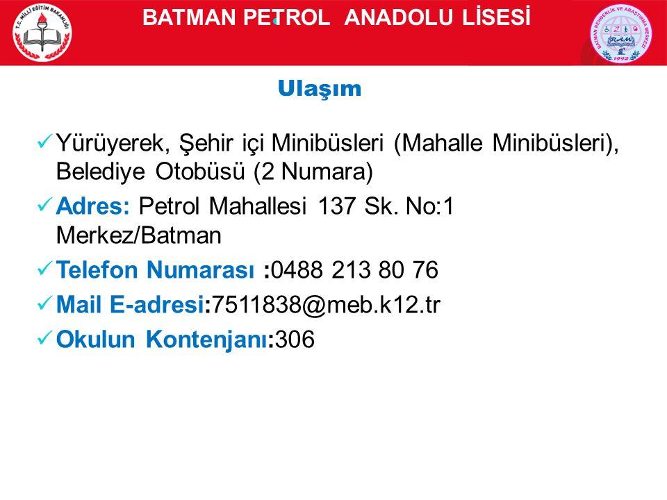 Yürüyerek, Şehir içi Minibüsleri (Mahalle Minibüsleri), Belediye Otobüsü (2 Numara) Adres: Petrol Mahallesi 137 Sk.