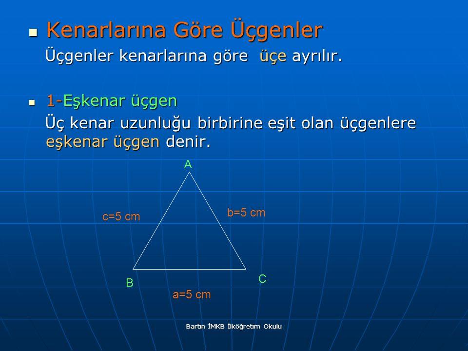 Kenarlarına Göre Üçgenler Kenarlarına Göre Üçgenler Üçgenler kenarlarına göre üçe ayrılır.