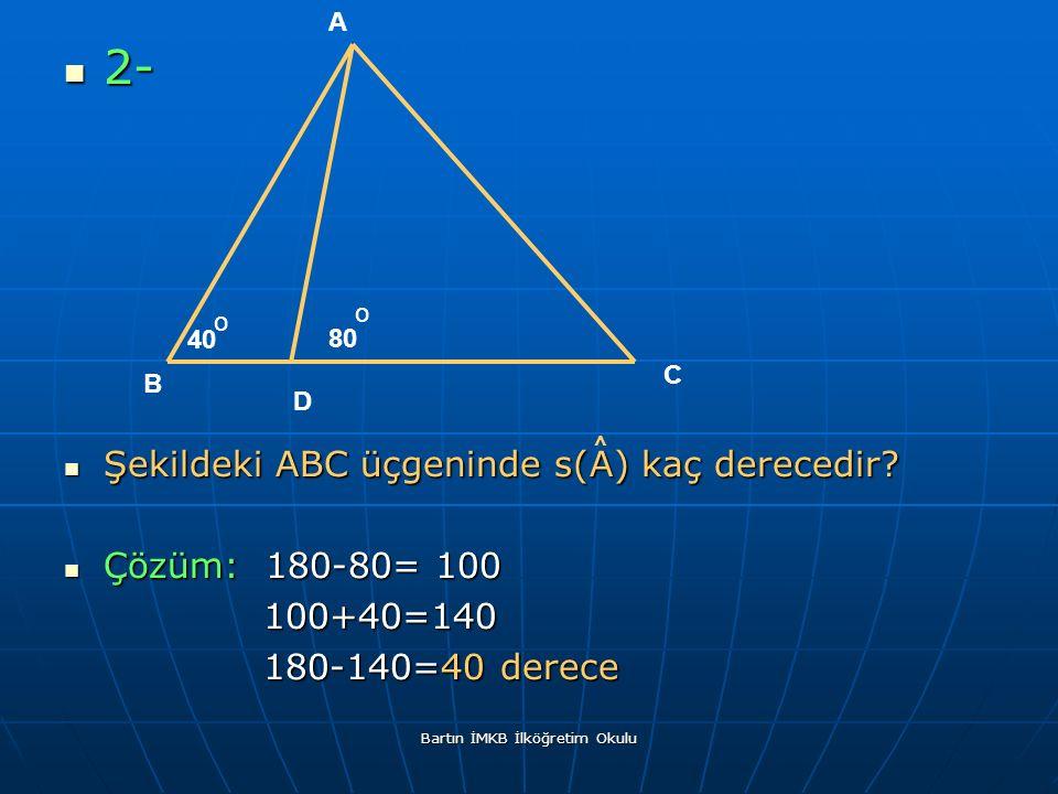 2- 2- Şekildeki ABC üçgeninde s(A) kaç derecedir. Şekildeki ABC üçgeninde s(A) kaç derecedir.