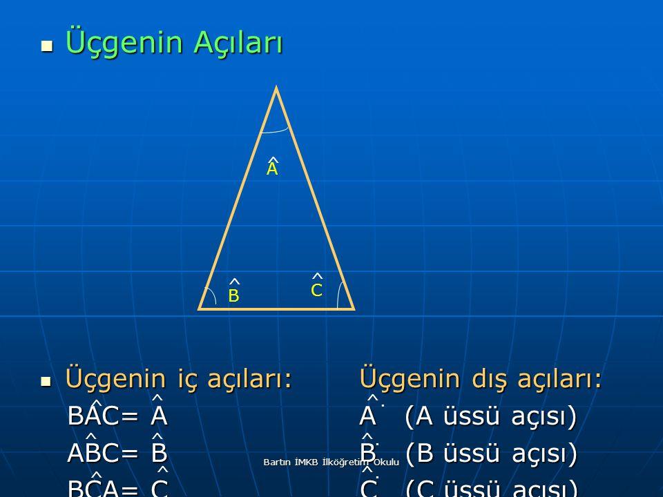 Üçgenin Açıları Üçgenin Açıları Üçgenin iç açıları: Üçgenin dış açıları: Üçgenin iç açıları: Üçgenin dış açıları: BAC= A A (A üssü açısı) BAC= A A (A üssü açısı) ABC= B B (B üssü açısı) ABC= B B (B üssü açısı) BCA= C C (C üssü açısı) BCA= C C (C üssü açısı) A B C ^ ^ ^ ^ ^ ^ ^^ ^ ^.