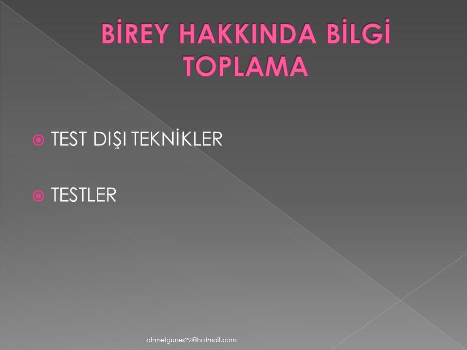  TEST DIŞI TEKNİKLER  TESTLER ahmetgunes29@hotmail.com