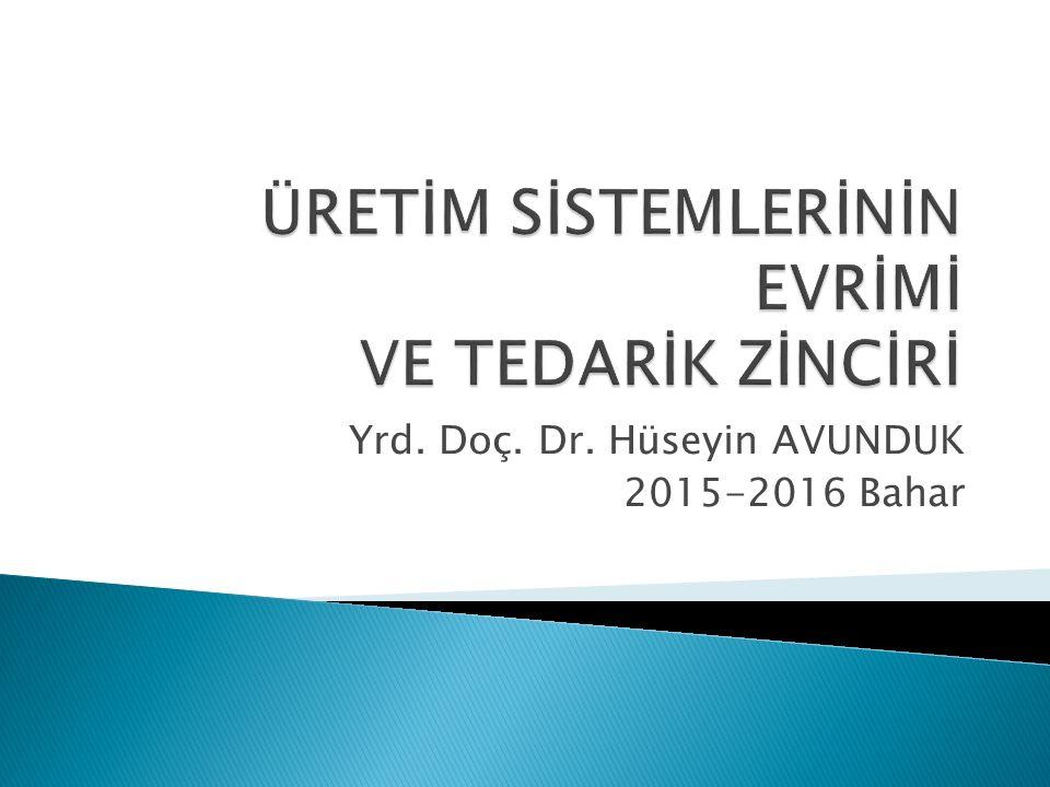 Yrd. Doç. Dr. Hüseyin AVUNDUK 2015-2016 Bahar