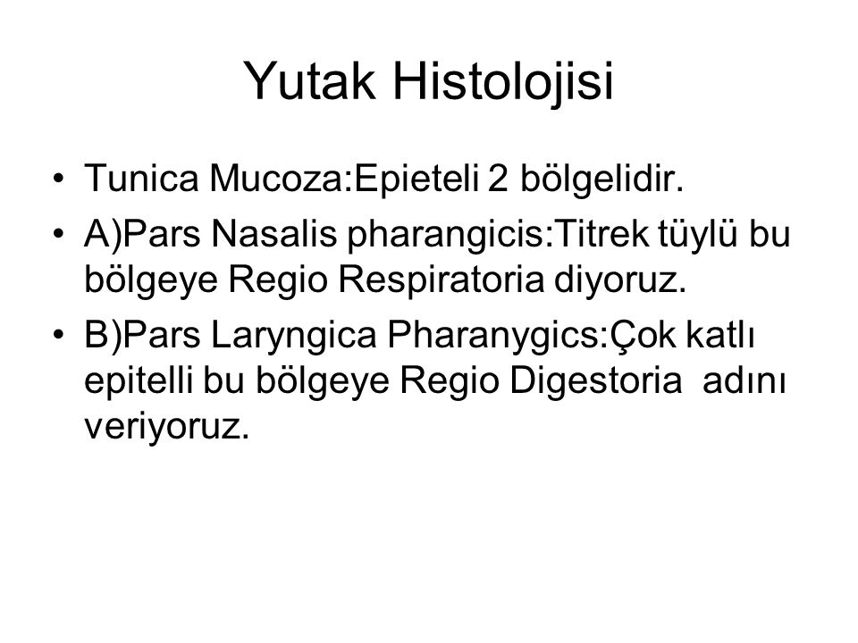 Yutak Histolojisi Tunica Mucoza:Epieteli 2 bölgelidir.