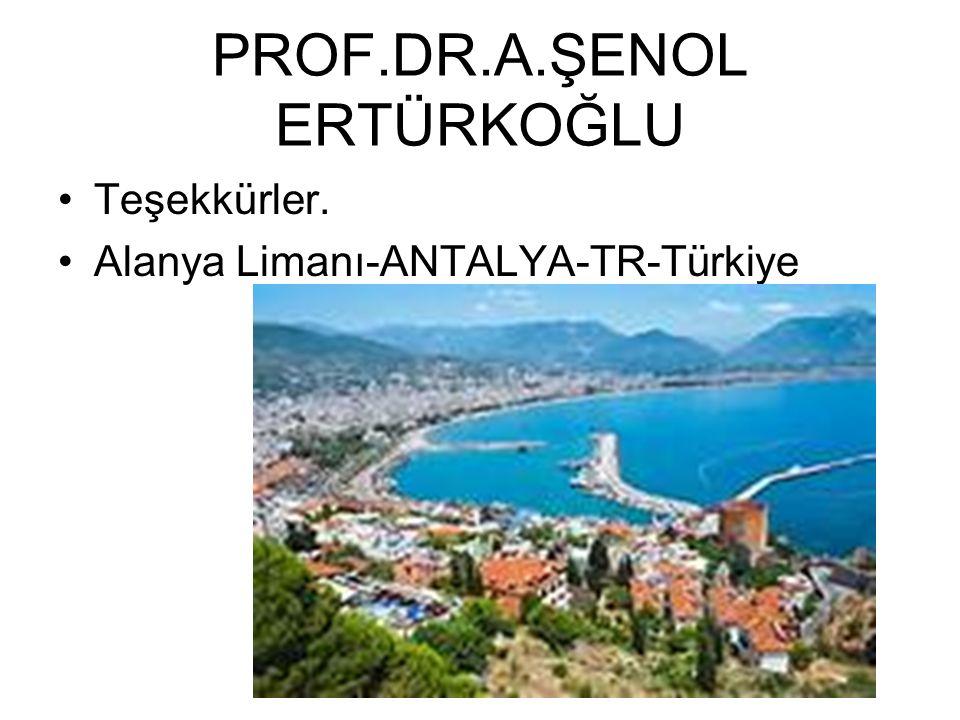 PROF.DR.A.ŞENOL ERTÜRKOĞLU Teşekkürler. Alanya Limanı-ANTALYA-TR-Türkiye