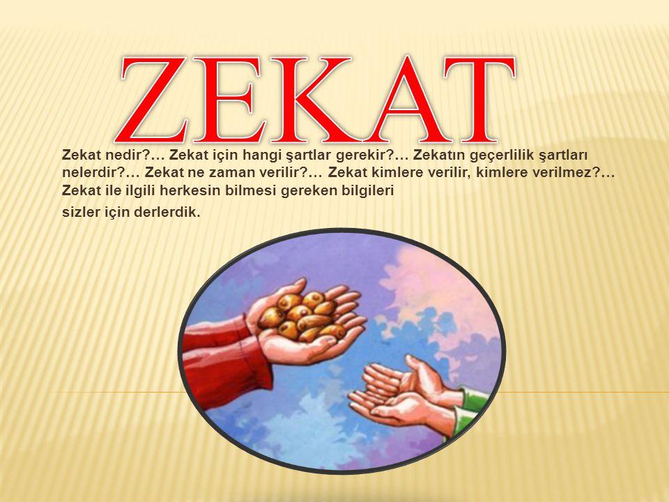 Zekat nedir?… Zekat için hangi şartlar gerekir?… Zekatın geçerlilik şartları nelerdir?… Zekat ne zaman verilir?… Zekat kimlere verilir, kimlere verilmez?… Zekat ile ilgili herkesin bilmesi gereken bilgileri sizler için derlerdik.