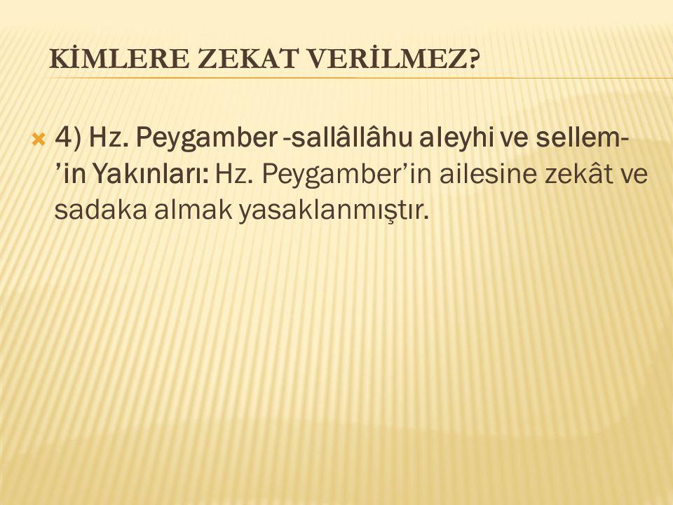  4) Hz.Peygamber -sallâllâhu aleyhi ve sellem- 'in Yakınları: Hz.