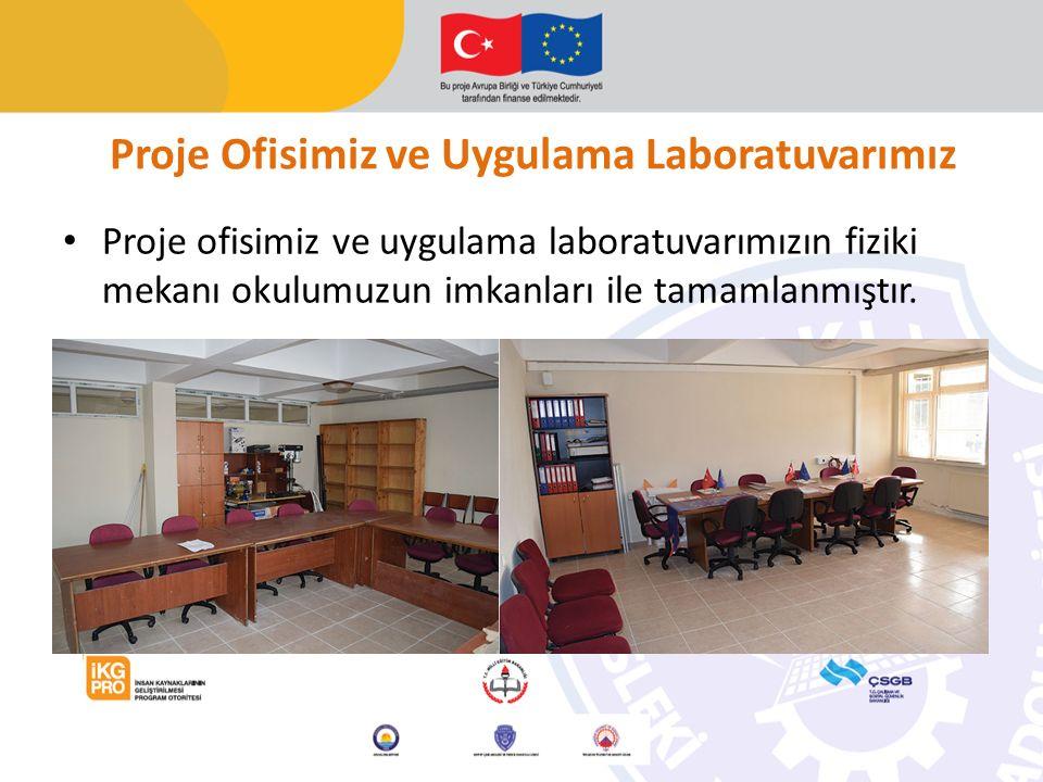 Proje Ofisimiz ve Uygulama Laboratuvarımız Proje ofisimiz ve uygulama laboratuvarımızın fiziki mekanı okulumuzun imkanları ile tamamlanmıştır.