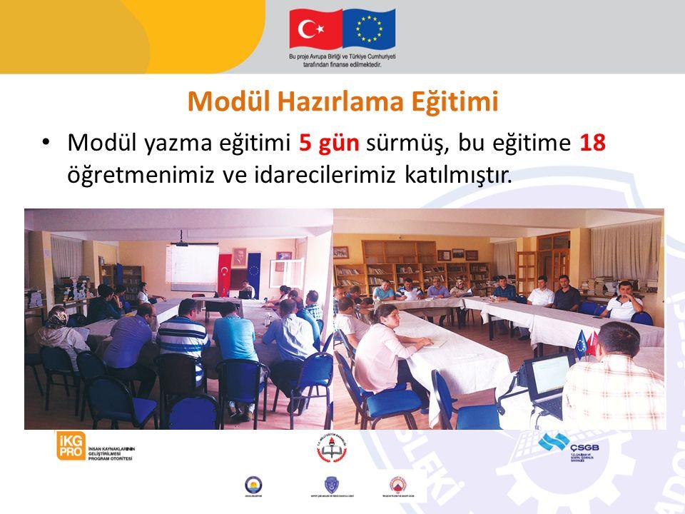 Modül Hazırlama Eğitimi Modül yazma eğitimi 5 gün sürmüş, bu eğitime 18 öğretmenimiz ve idarecilerimiz katılmıştır.