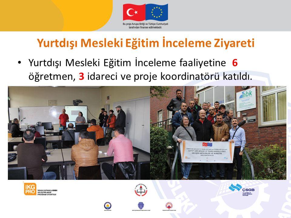Yurtdışı Mesleki Eğitim İnceleme faaliyetine 6 öğretmen, 3 idareci ve proje koordinatörü katıldı.