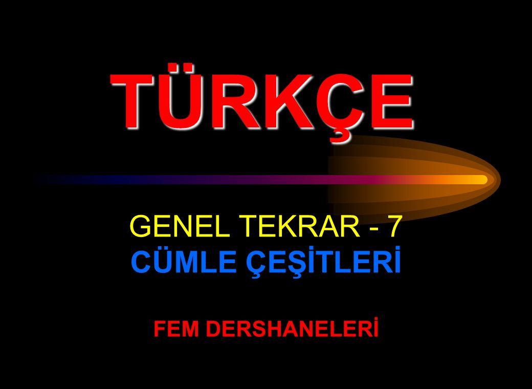 TÜRKÇE GENEL TEKRAR - 7 CÜMLE ÇEŞİTLERİ FEM DERSHANELERİ