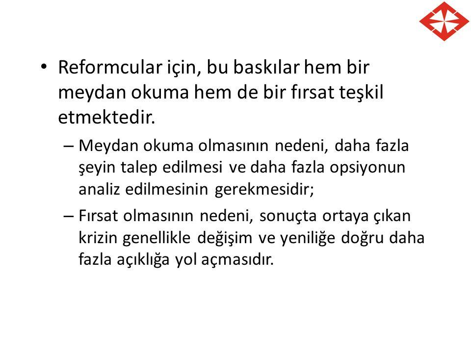 Reformcular için, bu baskılar hem bir meydan okuma hem de bir fırsat teşkil etmektedir. – Meydan okuma olmasının nedeni, daha fazla şeyin talep edilme
