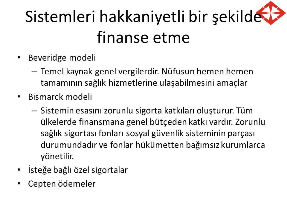 Sistemleri hakkaniyetli bir şekilde finanse etme Beveridge modeli – Temel kaynak genel vergilerdir.