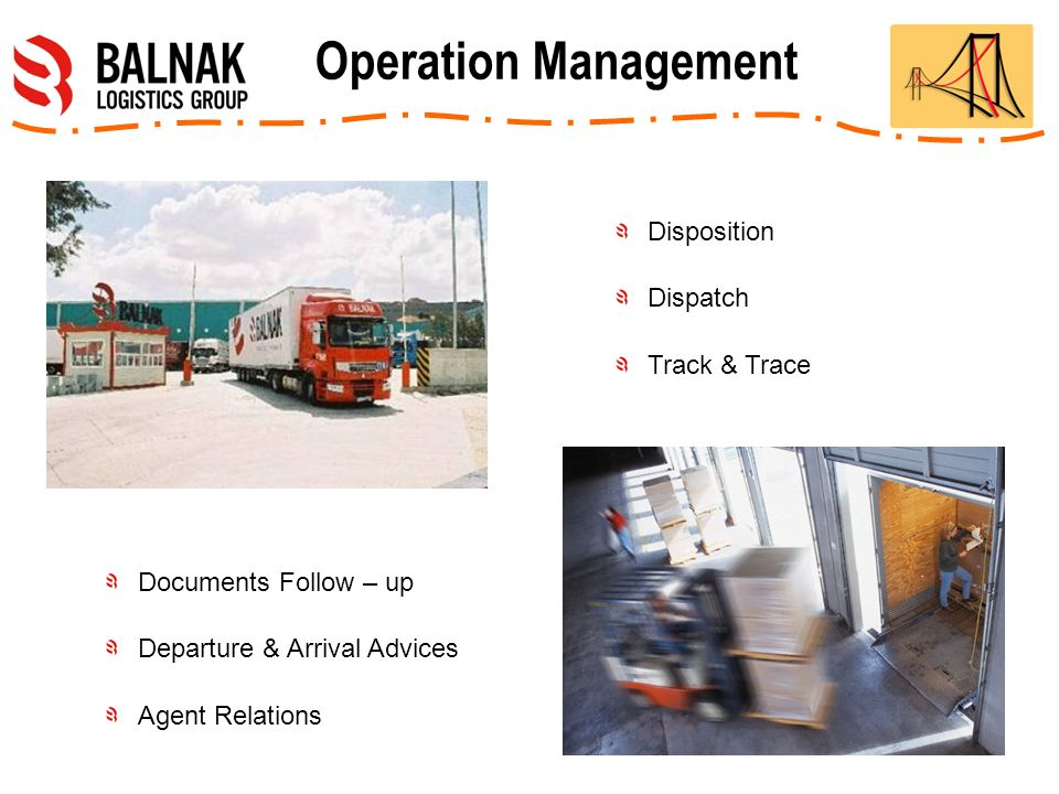 Disposition Dispatch Track & Trace Documents Follow – up Departure & Arrival Advices Agent Relations Operation Management
