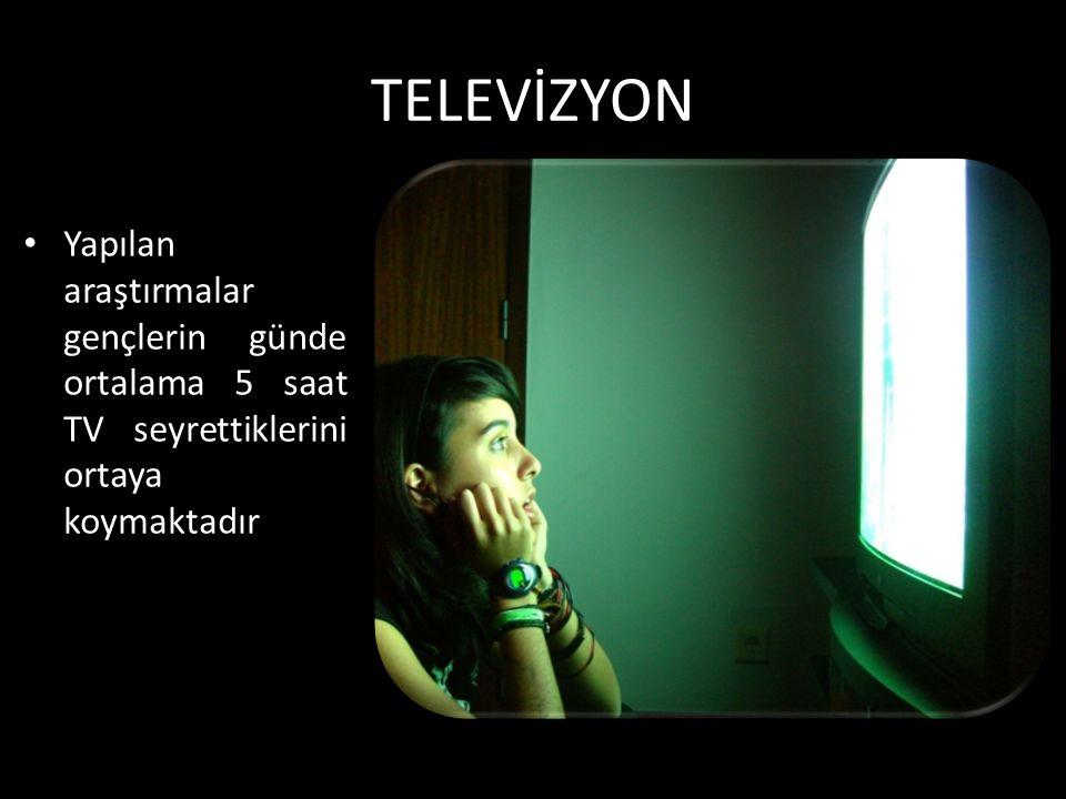 TELEVİZYON Yapılan araştırmalar gençlerin günde ortalama 5 saat TV seyrettiklerini ortaya koymaktadır