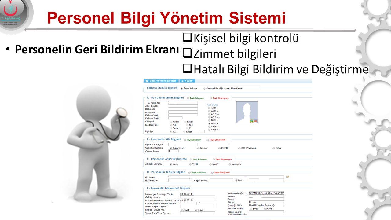 Personel Bilgi Yönetim Sistemi Personelin Geri Bildirim Ekranı  Kişisel bilgi kontrolü  Zimmet bilgileri  Hatalı Bilgi Bildirim ve Değiştirme