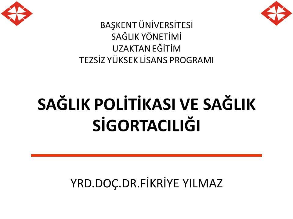SAĞLIK POLİTİKASI VE SAĞLIK SİGORTACILIĞI SAĞLIK POLİTİKASI Sağlık Politikası İle İlgili Temel Kavramlar Sağlık Politikası Oluşturma Süreci Küresel Sağlık Politikaları Dünyada Sağlık Reformları Türkiye Sağlık Politikaları Sağlık Hizmetlerinde Planlama İlkeleri Ve Yaklaşımları SAĞLIK SİGORTACILIĞI Sosyal Güvenlik Sistemi Sağlık Sektöründe Piyasa Başarısızlıkları Sağlık Harcamaları ve Sağlık Finansmanı Sağlık Sigortacılığı Dünya'da Sağlık Sigortacılığı Seçilmiş Ülkelerde Sosyal ve Özel Sağlık Sigortacılığı