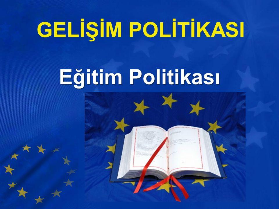 GELİŞİM POLİTİKASI Eğitim Politikası