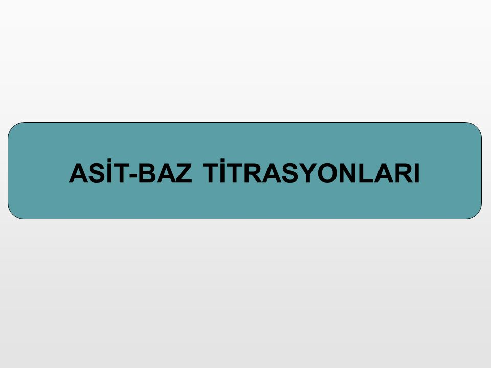 ASİT-BAZ TİTRASYONLARI