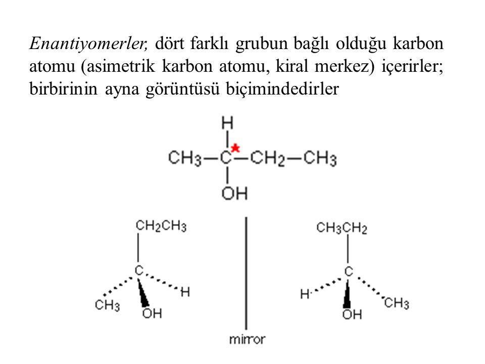 Enantiyomerler, dört farklı grubun bağlı olduğu karbon atomu (asimetrik karbon atomu, kiral merkez) içerirler; birbirinin ayna görüntüsü biçimindedirl