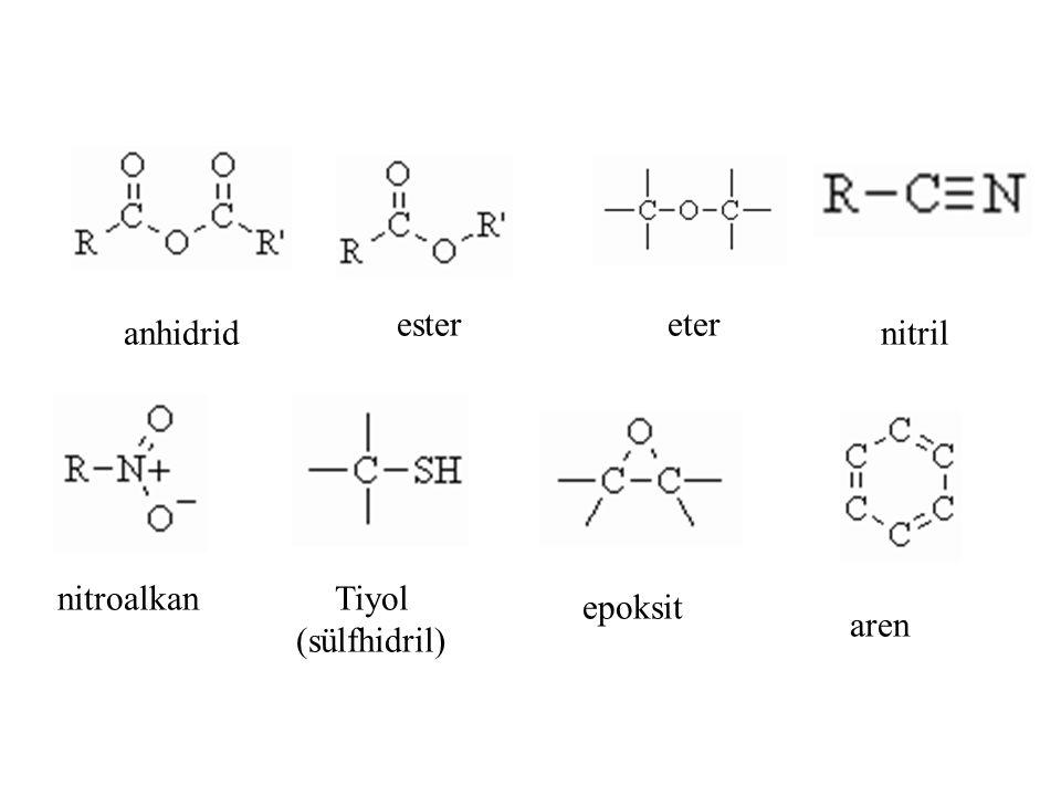 anhidrid epoksit estereter nitril nitroalkanTiyol (sülfhidril) aren