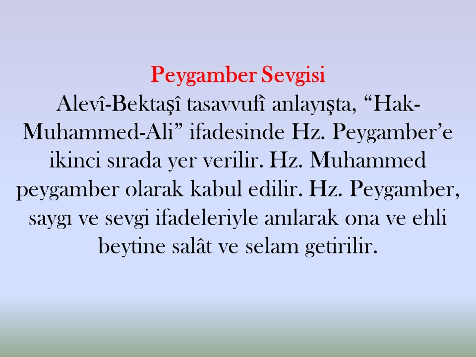 Peygamber Sevgisi Alevî-Bekta ş î tasavvufî anlayı ş ta, Hak- Muhammed-Ali ifadesinde Hz.
