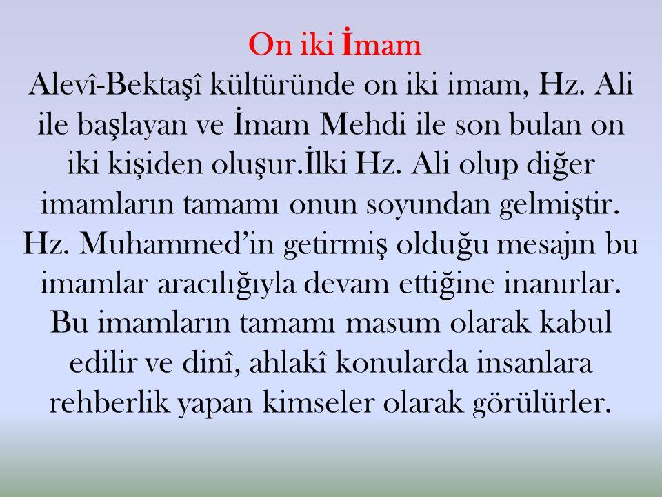On iki İ mam Alevî-Bekta ş î kültüründe on iki imam, Hz.