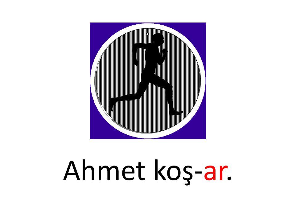 Ahmet koş-ar.