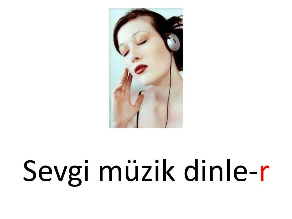 Sevgi müzik dinle-r