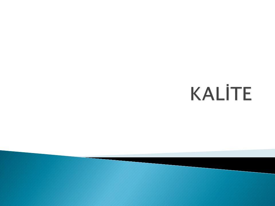 Kalite Kontrol İstatistiksel Kalite Kontrol Kalite Güvencesi Toplam Kalite Yönetimi Sürekli İyileştirme