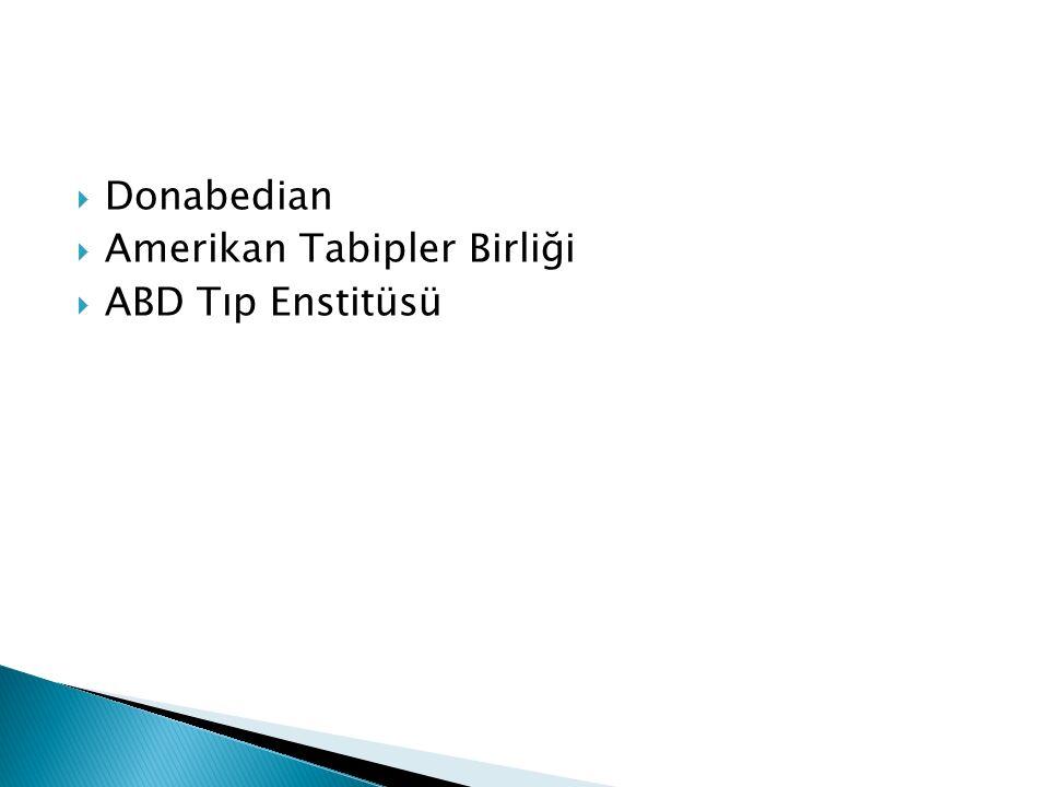  Donabedian  Amerikan Tabipler Birliği  ABD Tıp Enstitüsü