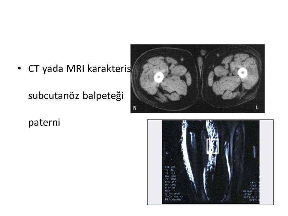 CT yada MRI karakteristik subcutanöz balpeteği paterni