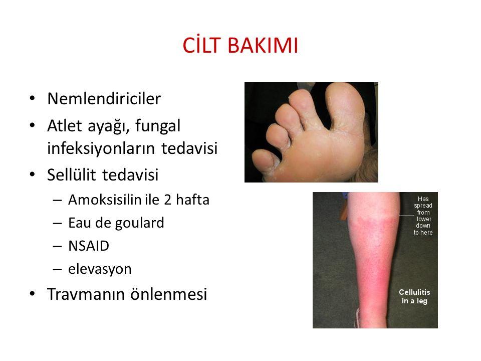 CİLT BAKIMI Nemlendiriciler Atlet ayağı, fungal infeksiyonların tedavisi Sellülit tedavisi – Amoksisilin ile 2 hafta – Eau de goulard – NSAID – elevasyon Travmanın önlenmesi