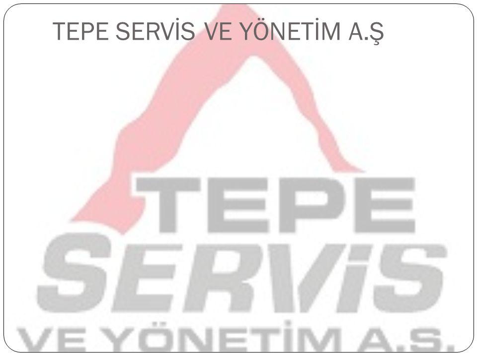 TEPE SERVİS VE YÖNETİM A.Ş