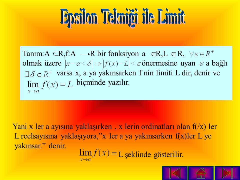 2. limitinin değerini bulunuz? Çözüm : = belirsizliği var = 1 = ==