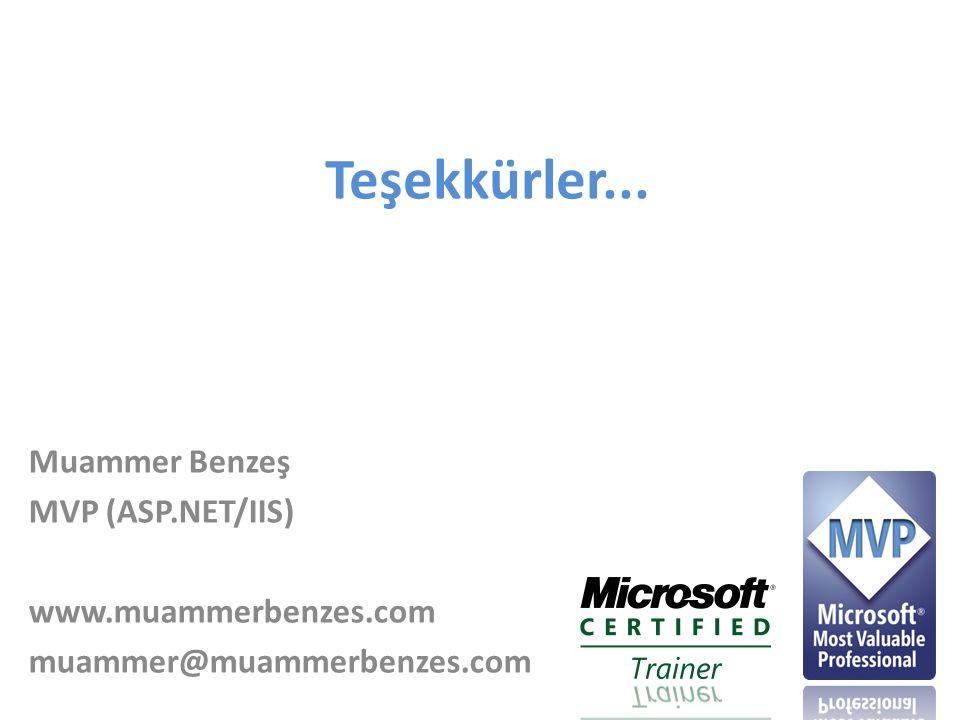 Teşekkürler... Muammer Benzeş MVP (ASP.NET/IIS) www.muammerbenzes.com muammer@muammerbenzes.com