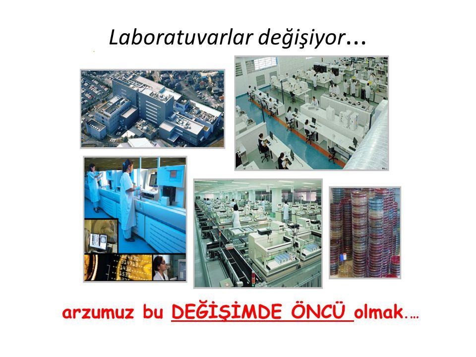 Laboratuvarlar değişiyor... arzumuz bu DEĞİŞİMDE ÖNCÜ olmak.…