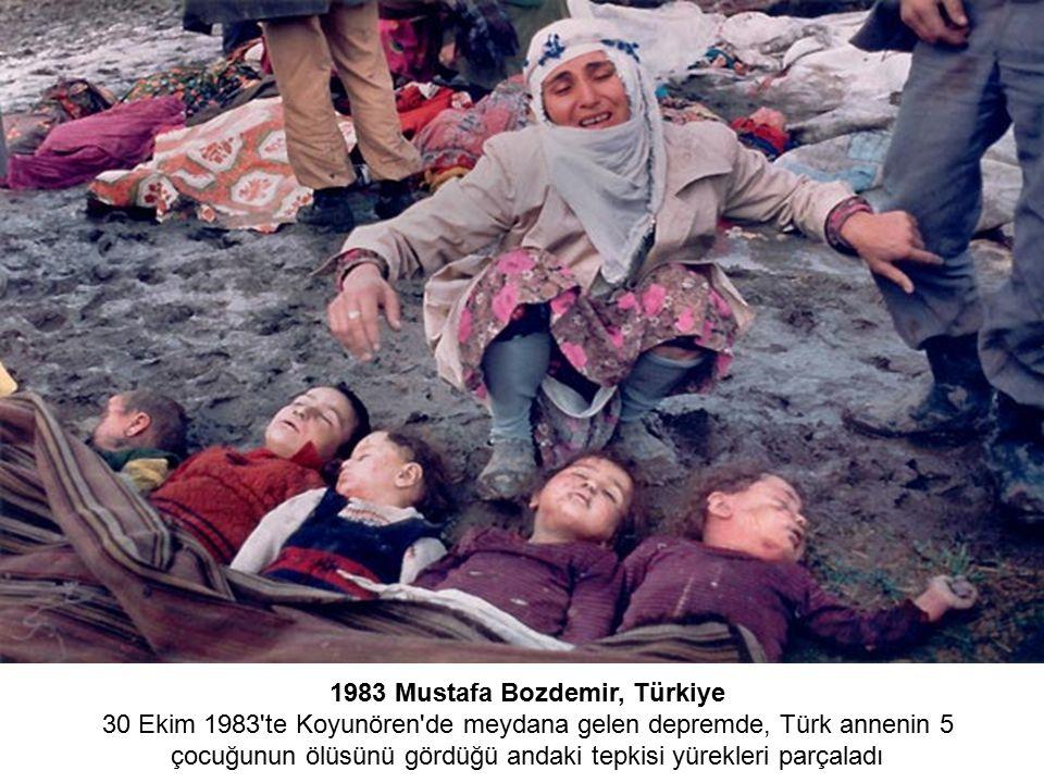 1983 Mustafa Bozdemir, Türkiye 30 Ekim 1983 te Koyunören de meydana gelen depremde, Türk annenin 5 çocuğunun ölüsünü gördüğü andaki tepkisi yürekleri parçaladı