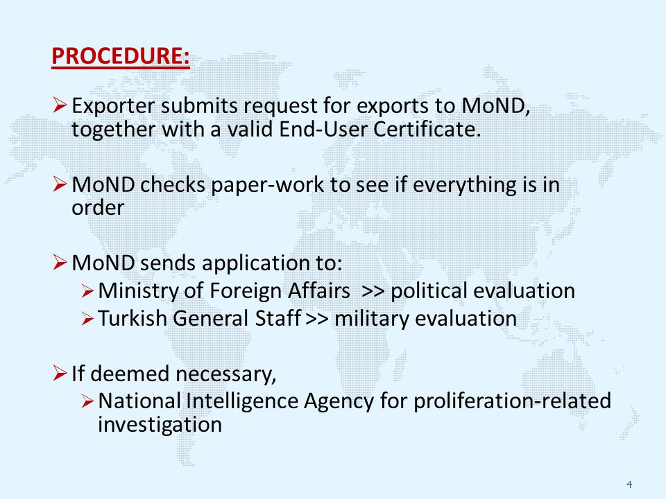 PROCEDURE:  Exporter submits request for exports to MoND, together with a valid End-User Certificate.