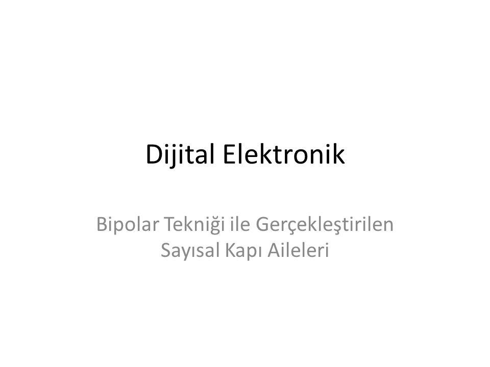 Dijital Elektronik Bipolar Tekniği ile Gerçekleştirilen Sayısal Kapı Aileleri