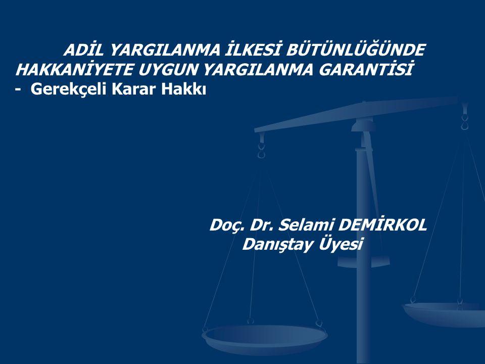 GEREKÇE AİHM gerekçeli karar hakkını Sözleşme 6.madde 1.