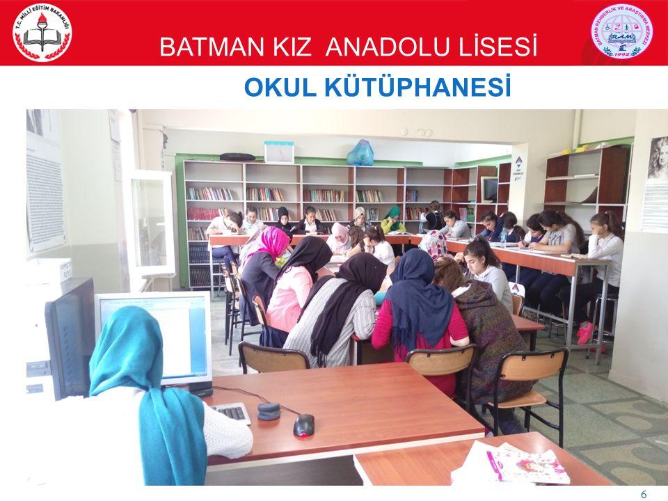 BATMAN KIZ ANADOLU LİSESİ 6 OKUL KÜTÜPHANESİ