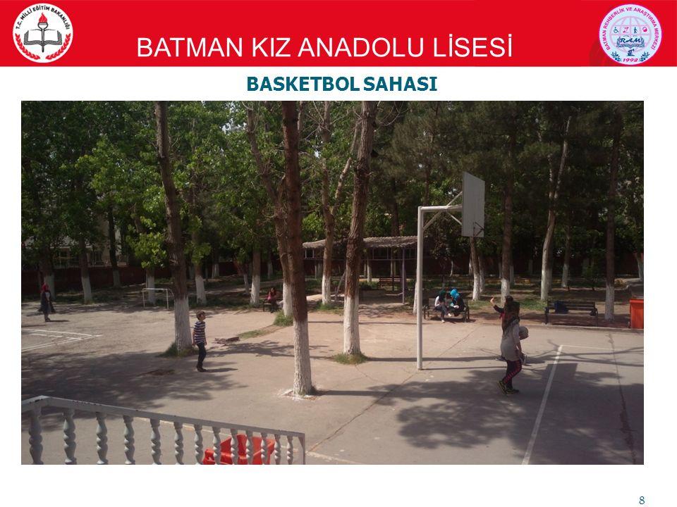 BATMAN KIZ ANADOLU LİSESİ 9 VOLEYBOL SAHASI