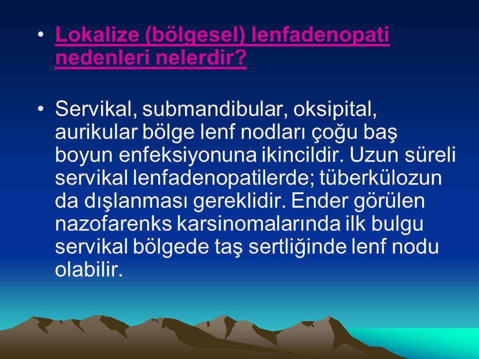 Lokalize (bölgesel) lenfadenopati nedenleri nelerdir.