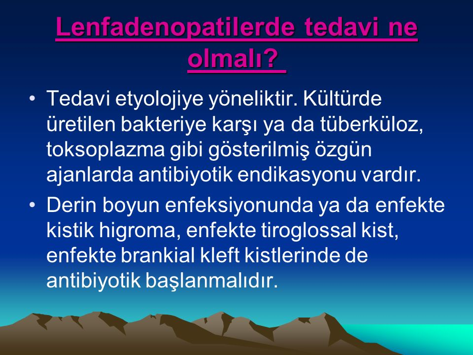 Lenfadenopatilerde tedavi ne olmalı. Lenfadenopatilerde tedavi ne olmalı.