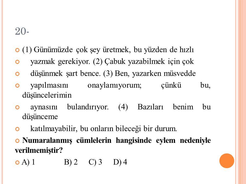 19- (1) Edirne de İstanbul kalabalığını göremedim.