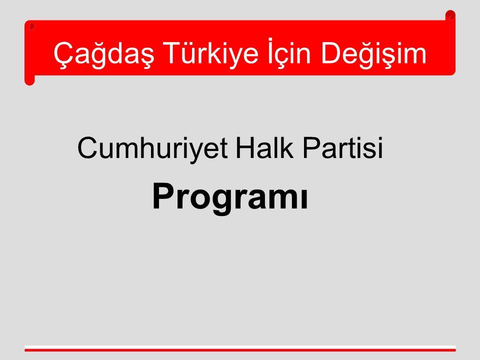 Çağdaş Türkiye İçin Değişim YOKSULLUKLA MÜCADELE  Hedefimiz, sadaka dağıtan devlet yerine, insan onuruna saygılı güçlü bir sosyal refah devleti yapılanması sağlayarak, ülkemizde açlığa ve yoksulluğa son vermektir.