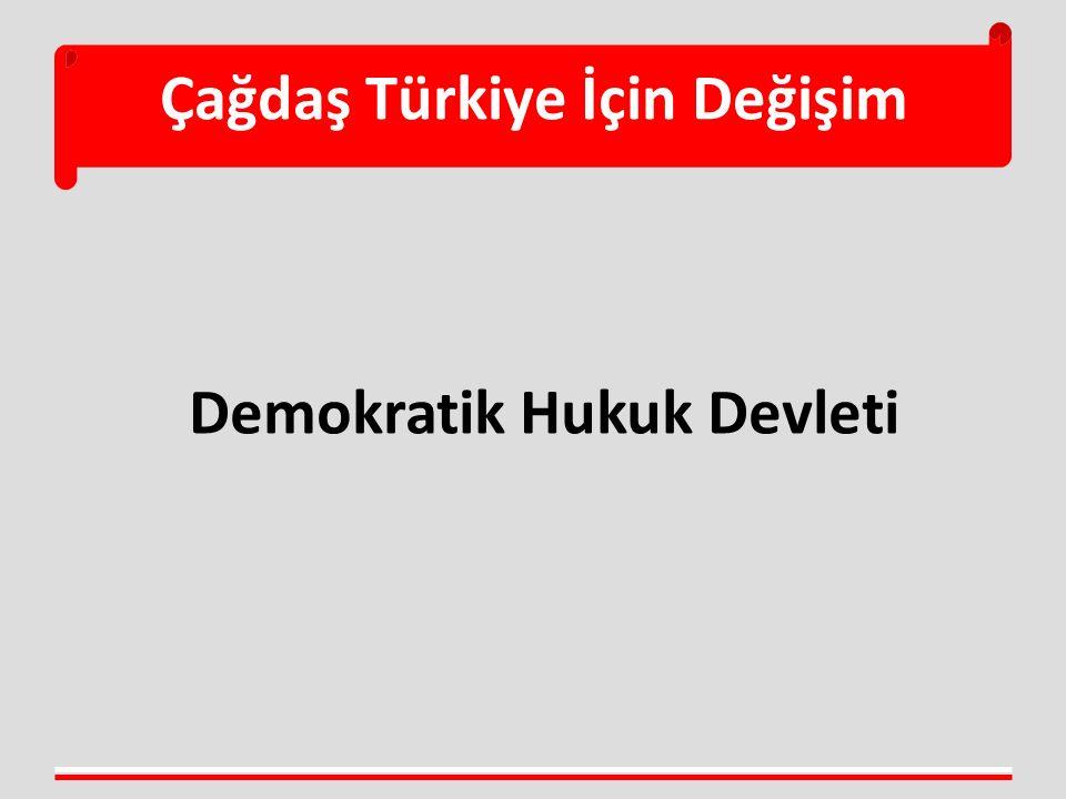 Çağdaş Türkiye İçin Değişim Demokratik Hukuk Devleti